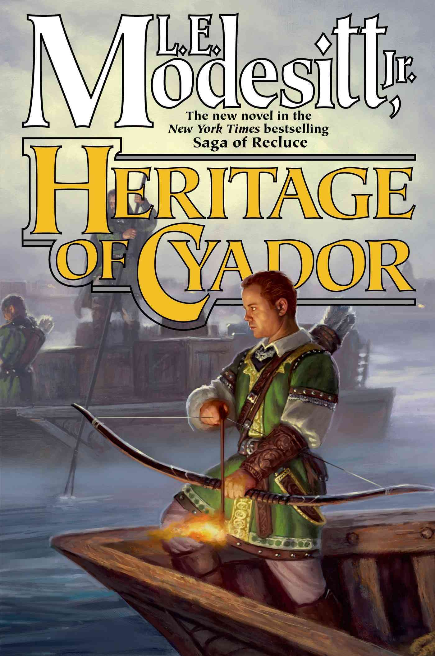 Heritage of Cyador By Modesitt, L. E.