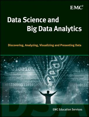 Data Science and Big Data Analytics By Emc Education Services (COR)