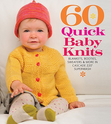 60 Quick Baby Knits By Sixth & Spring Books (COR)
